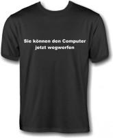 T-Shirt - Computer jetzt wegwerfen